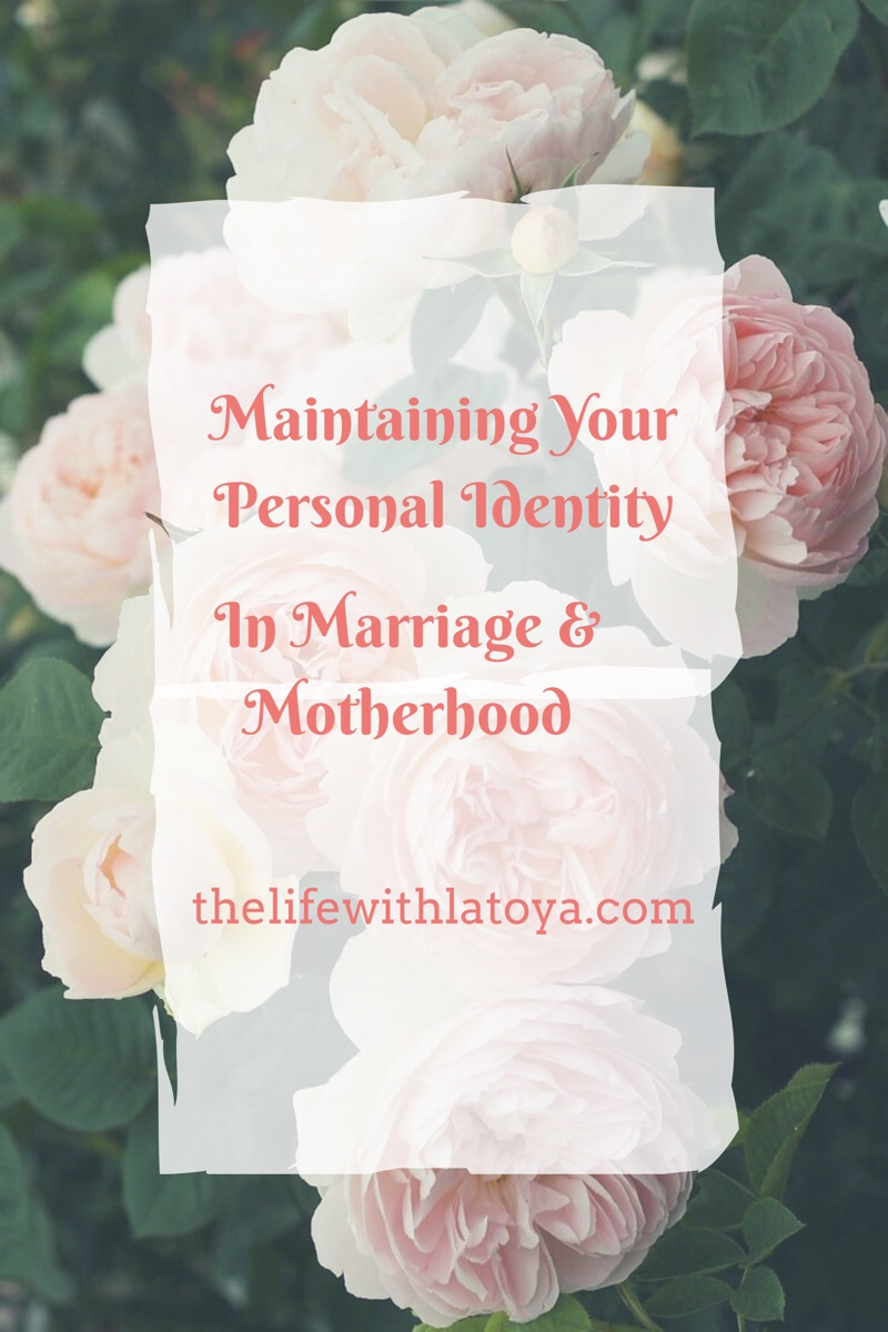 Maintaining Your Personal Identity In Marriage and Motherhood