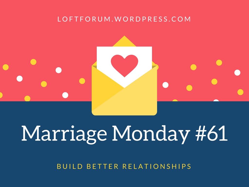 Marriage Monday #61