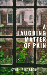 book tour Stop: A Laughing Matter of Pain by Cynthia Hilston