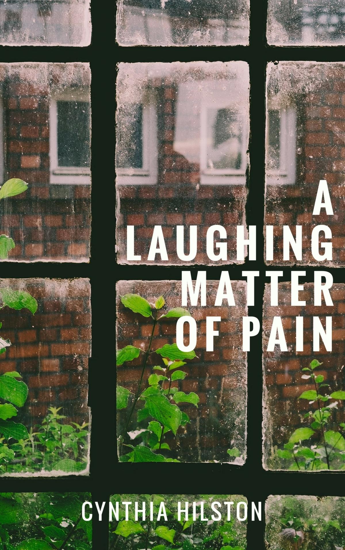 A Laughing Matter of Pain by Cynthia Hilston #BlogBlitz #PublicationDay (@cynthiahilston) @RaRaResources #ALaughingMatterOfPain